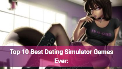 Top 10 Best Dating Simulator Games Ever: